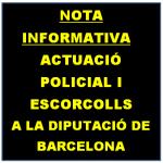 ACTUACIÓ POLICIAL I ESCORCOLLS A LA DIPUTACIÓ DE BARCELONA