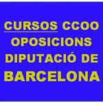 CURSOS CCOO DIBA PERL'OFERTA PÚBLICA D'OCUPACIÓ DE LA DIPUTACIÓ 2016 i 2017.
