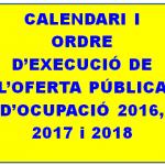 CALENDARI I ORDRE D'EXECUCIÓ DE L'OFERTA PÚBLICA D'OCUPACIÓ 2016, 2017 i 2018 DE LA DIPUTACIÓ DE BARCELONA