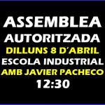 DILLUNS 8 D'ABRIL ASSEMBLEA AUTORITZADA ACTE FINAL DE CAMPANYA AMB JAVIER PACHECO