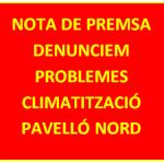 NOTA DE PREMSA PELS PROBLEMES AMB LA CLIMATITZACIÓ DEL PAVELLÓ NORD DE MUNDET